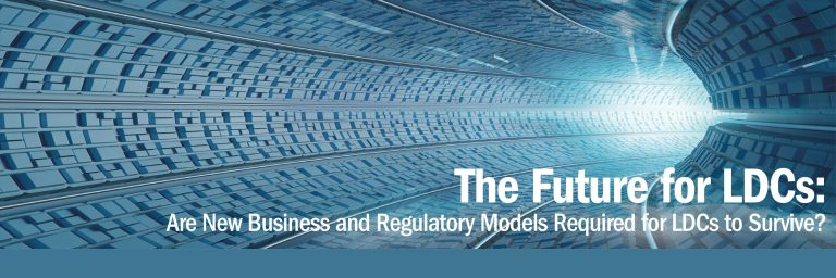 The Future for LDCs: Are New Business and Regulatory Models Required for LDCs to Survive?