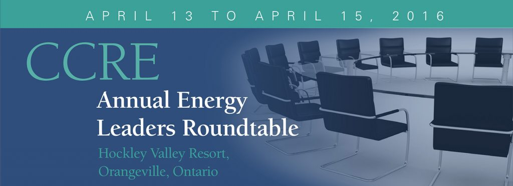 CCRE Annnual Energy Leaders Roundtable-Hockley Valley April 13-April 15, 2017